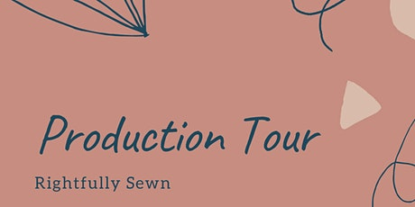 Production Tour: Rightfully Sewn tickets