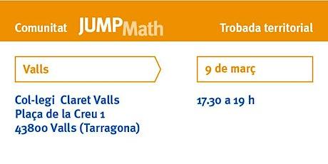 Trobada territorial de docents JUMP Math a Valls entradas