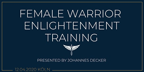 Female Warrior Enlightenment Training Vol. 2 // by Johannes Decker Tickets