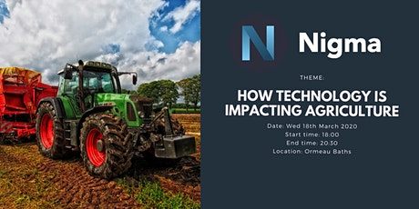 Nigma Presents: How Technology is Impacting Agriculture tickets