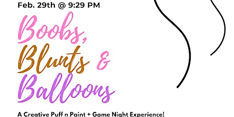 Boobs, Blu_ts & Balloons! A Creative/Cloudy P*ff n Paint Experience! tickets