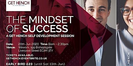 The Mindset of Success (a Get Hench Self Development Workshop) - June tickets
