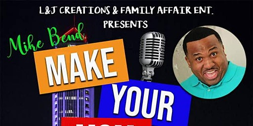 """Mike Bend """"Make Your Mama Laugh""""  Comedy Show"""