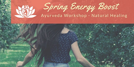 Spring Energy Boost  - Ayurveda Workshop tickets
