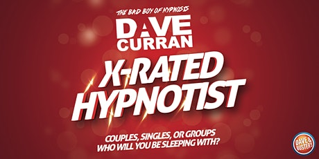 X-Rated Hypnosis with Dave Curran tickets