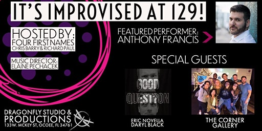 IT'S IMPROVISED AT THE 129! - Special Guest Anthony Francis