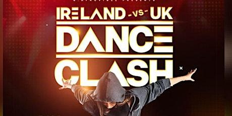 IRELAND  VS UK DANCE CLASH  #danceclash #WhoRunsThisDanceTing tickets