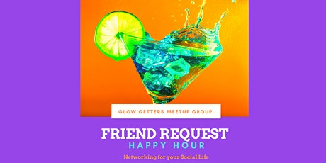 Friend Request - Glow Getters Meetup - Happy Hour Social Mixer for Women tickets