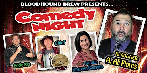 BLOODHOUND BREW COMEDY NIGHT - Headliner: A. Ali Flores w/Shereen Kassam