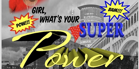 Girl, what's your super power?!! tickets
