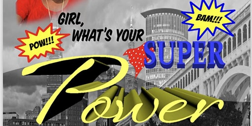 Girl, what's your super power?!!
