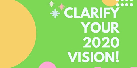 Clarify Your 2020 Vision Board Celebration! tickets