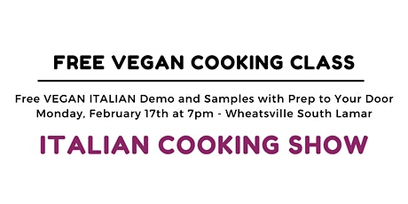 Free ITALIAN Cooking Class! tickets