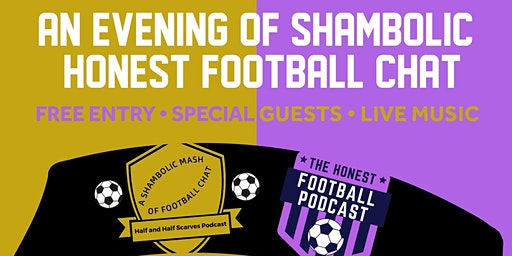 An Evening of Shambolic and Honest Football Chat