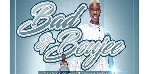 VENDOR SPACE Saturday April 11, 2020    Bad & Bougie Fashion Show