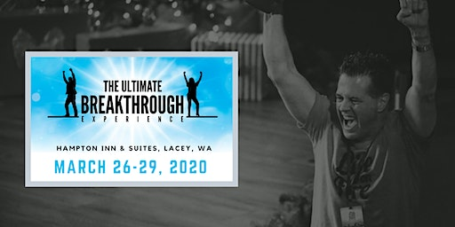 The March 2020 Ultimate Breakthrough Experience!