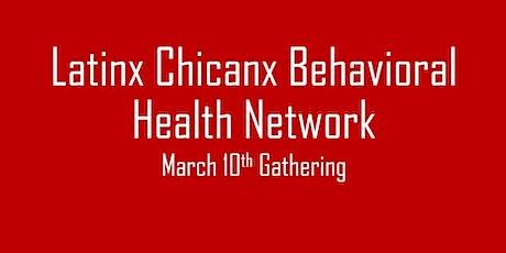 2nd Gathering: Latinx Chicanx Behavioral Health Network tickets