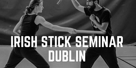Irish Stick Seminar - Dublin tickets