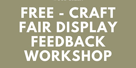 FREE Craft Fair Display Feedback Workshop – 24 March 2020 At Green Rooms tickets
