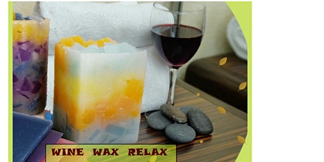 |WINE |WAX | RELAX|   Candle Making Workshop tickets