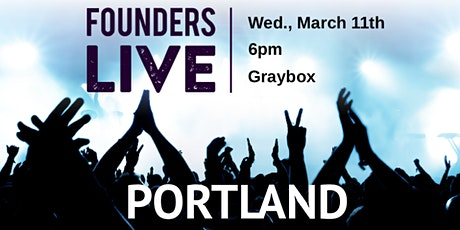 Founders Live PDX - Wed. 3/11 tickets