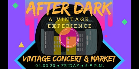 AFTER DARK: A VINTAGE EXPERIENCE (CONCERT & MARKET) tickets