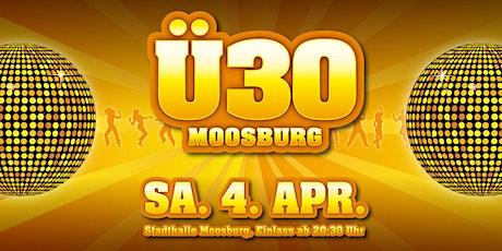 Ü30 Party Moosburg - Jubiläumsveranstaltung Tickets