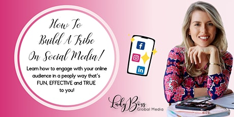 How To Build A Tribe On Social Media! The Fun, Effective & Authentic Way! tickets