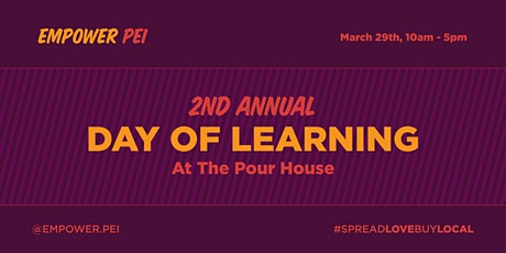 Empower PEI's 2nd Annual Day of Learning tickets