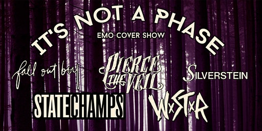 It's Not A Phase 2: Emo Cover Show (18+)