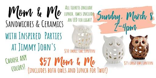 Mom & Me - Sandwiches & Ceramics!