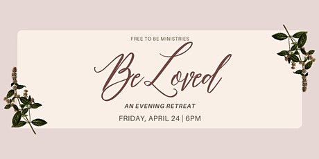Be Loved: An Evening Retreat tickets