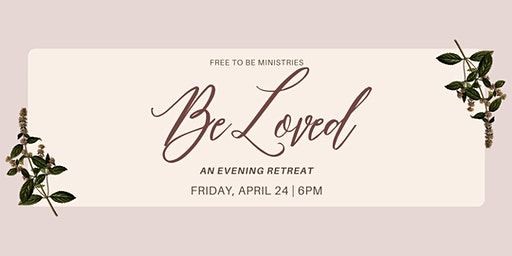 Be Loved: An Evening Retreat