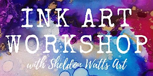 Ink Art Workshop with Sheldon Watts Art
