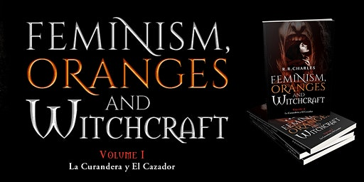 Feminism, Oranges and Witchcraft Book Launch