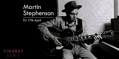 Martin Stephenson live at Finsbay Loft tickets
