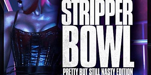 STRIPPER BOWL SPRING BREAK EDITION