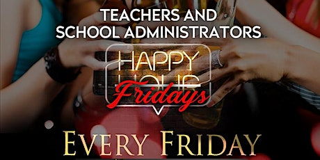 Teachers & School Admin Happy Days Every Friday $5 Cocktail & Wine Specials tickets
