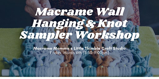 Macrame Knot Sampler and Wall Hanging Workshop