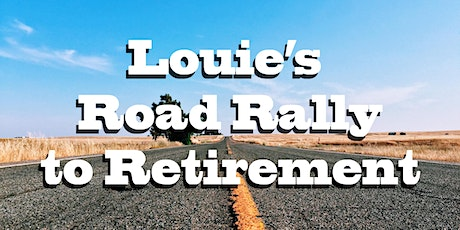 Louie's Road Rally to Retirement tickets