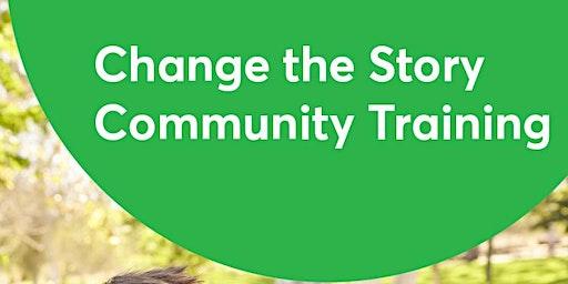 Change the Story Community Training