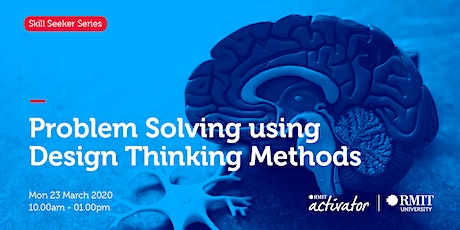 Problem Solving using Design Thinking methods tickets