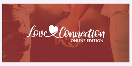 Love Connection online edition tickets