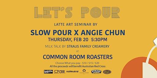 Let's Pour Latte Art Seminar - OC / SLOW POUR  X ANGIE CHUN