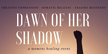 Dawn of Her Shadow tickets