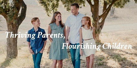 Thriving Parents, Flourishing Children: An Introduction tickets