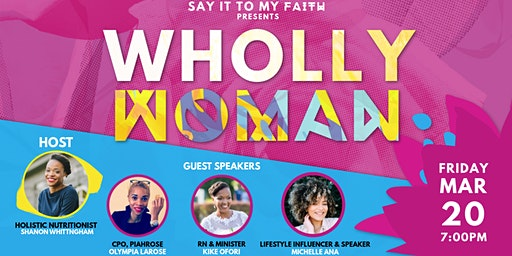 Say It To My Faith: WHOLLY WOMEN