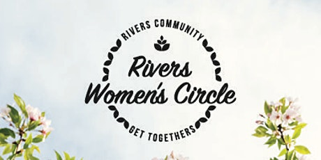 Rivers Women's Circle - Tuesday 7th April 2020 tickets