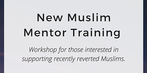 New Muslim Mentor Training Workshop
