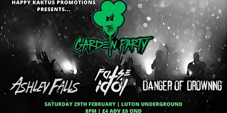 The Garden Party, False Idol, Ashley Falls & Danger Of Drowning  tickets